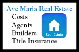 Ave Maria Real Estate agents builders title insurance costs